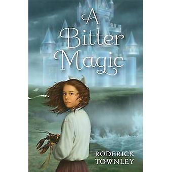A Bitter Magic by Roderick Townley - 9780449816493 Book