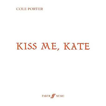 Kiss Me Kate by Cole Porter - 9780571532865 Book