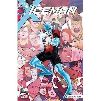 Iceman Vol. 2 - Absolute Zero by Sina Grace - 9781302908805 Book