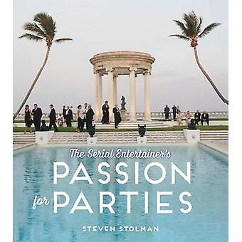 Serial Entertainer's Passion for Parties by Steven Stolman - 97814236
