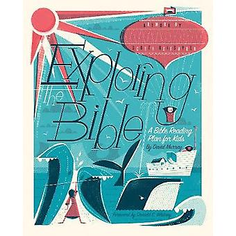 Exploring the Bible - A Bible Reading Plan for Kids by David Philip Mu