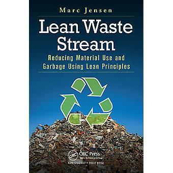 Lean Waste Stream - Reducing Material Use and Garbage Using Lean Princ
