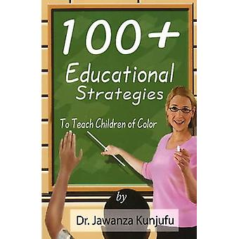 100+ Educational Strategies to Teach Children of Color by Jawanza Kun