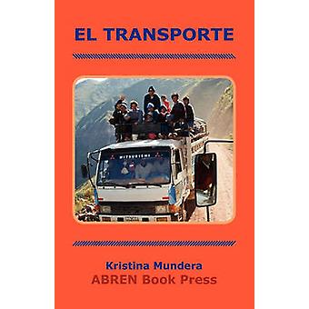 El Transporte by Kristina Mundera - 9781937314095 Book
