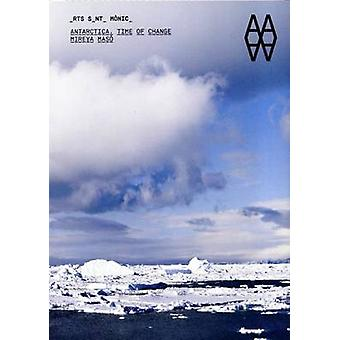 Antarctica - Time of Change by Josep Perello - Vicenc Altaio - Alicia