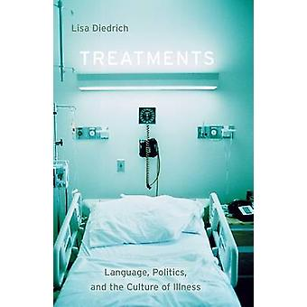 Treatments - Language - Politics - and the Culture of Illness by Lisa