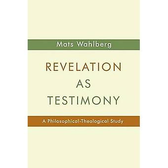 Revelation as Testimony by Mats Wahlberg - 9780802869883 Book