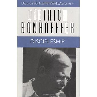 Discipleship by Dietrich Bonhoeffer - Geoffrey B. Kelly - John D. God