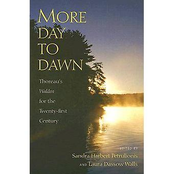 "More Day to Dawn - Thoreau's """"Walden"""" for the Tw"