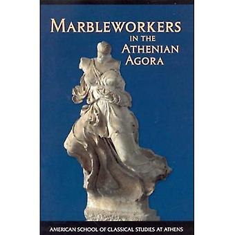 Marbleworkers in the Athenian Agora (Excavations of the Athenian Agora Picture Book)