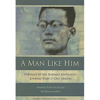 Een Man als hem - portret van de Birmese Journalist - Journal Kyaw U C