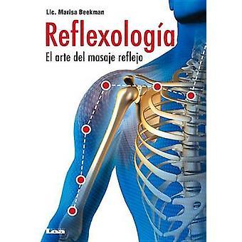 Reflexologia - El Arte del Masaje Reflejo by Marisa Beekman - 97898763
