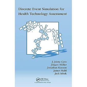 Discrete Event Simulation for Health Technology Assessment by Caro & J. Jaime