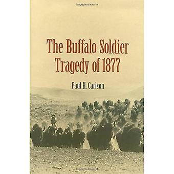 The Buffalo Soldier Tragedy of 1877 (Canseco-Keck History Series, No. 6)