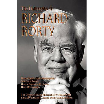 Philosophy of Richard Rorty by Auxier & Randall E.