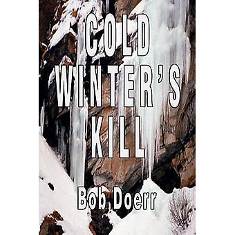 Cold Winters Kill A Jim West Mystery Thriller Series Book 2 by Doerr & Bob