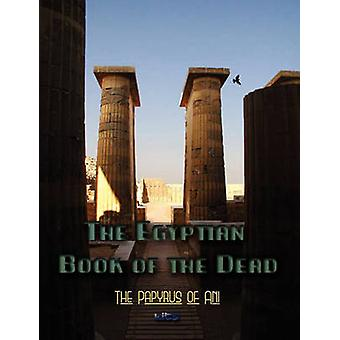 The Egyptian Book of the Dead by Budge & Ernest Wallis
