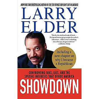 Showdown Confronting Bias Lies and the Special Interests That Divide America by Elder & Larry
