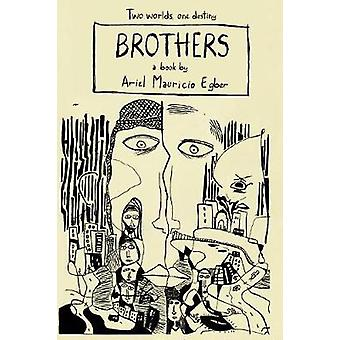 Brothers by Egber & Ariel Mauricio