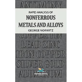 Rapid Analysis of Nonferrous Metals and Alloys by Norwitz & George