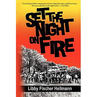 Set the Night on Fire by Hellmann & Libby Fischer