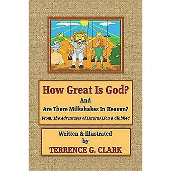 How Great Is God by Clark & Terrence Gene