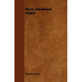 More Limehouse Nights by Burke & Thomas