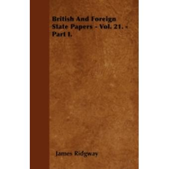 British And Foreign State Papers  Vol. 21.  Part I. by Ridgway &  James