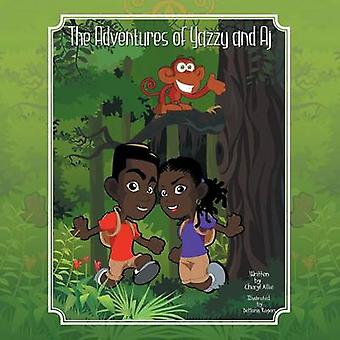 The Adventures of Yazzy and AJ by Allie & Cheryl