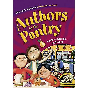 Authors in the Pantry Recipes Stories e altro ancora di McElmeel & Sharron