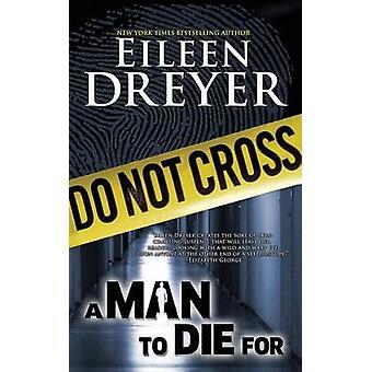 A Man to Die For Medical Thriller by Dreyer & Eileen