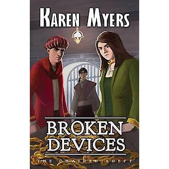 Broken Devices A Lost Wizards Tale by Myers & Karen