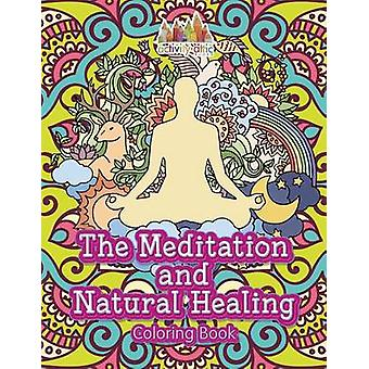 The Meditation and Natural Healing Coloring Book by Activity Attic Books