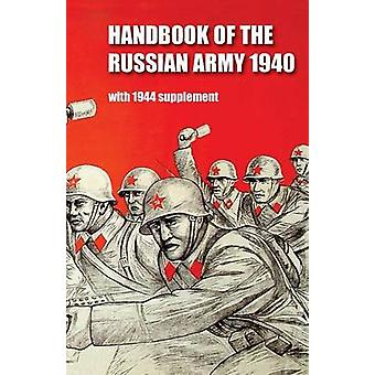 HANDBOOK OF THE RUSSIAN ARMY 1940 by General Staff