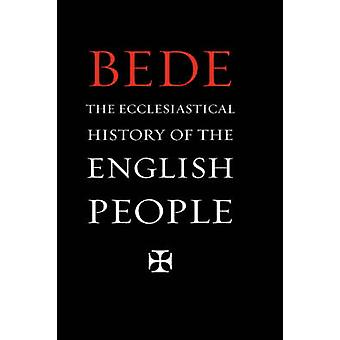 The Ecclesiastical History of the English People by Bede &