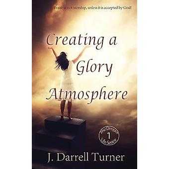 Creating a Glory Atmosphere by Turner & J Darrell