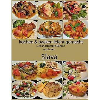 Kochen und backen leicht gemachtLieblingsrezepte Band 2 von mit Slava mennessä Steffens & Slava
