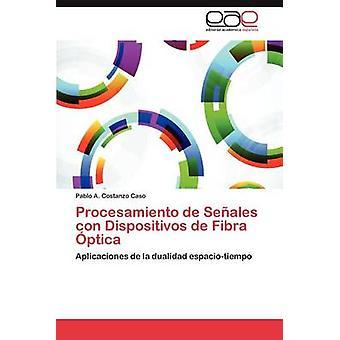 Procesamiento de Seales con Dispositivos de Fibra ptica by Costanzo Caso Pablo A.