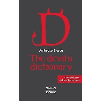 The devils dictionary by Bierce & Ambrose