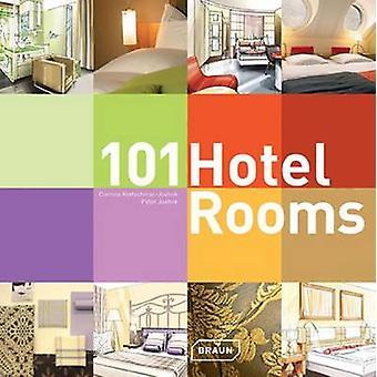 101 Hotel Rooms by Corinna Kretschmar-Joehnk - Peter Joehnk - 9783037