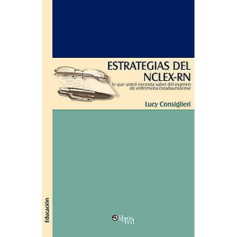 Estrategias del NCLEXRN by Consiglieri & Lucy