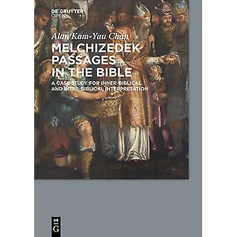 Melchizedek Passages in the Bible by Alan KamYau & Chan