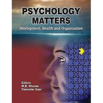 Psychology Matters Development Health and Organization by Sharan & M.B.