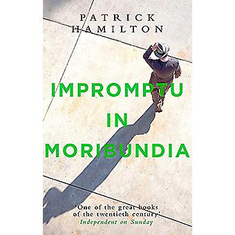 Impromptu in Moribundia by Patrick Hamilton - 9780349141626 Book