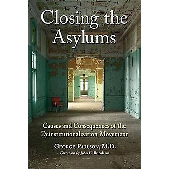 Closing the Asylums - Causes and Consequences of the Deinstitutionaliz