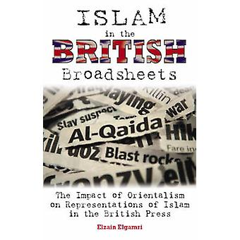Islam in the British Broadsheets - The Impact of Orientalism on Repres