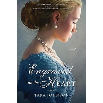 Engraved on the Heart by Tara Johnson - 9781496428318 Book