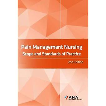 Pain Management Nursing - Scope and Standards of Practice by American