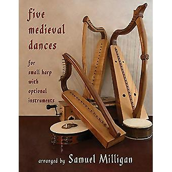 Five Medieval Dances - Arranged for Small Harp with Optional Instrumen