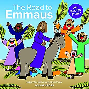 The Road to Emmaus - An Easter Story by Louise Cross - 9781782599630 B